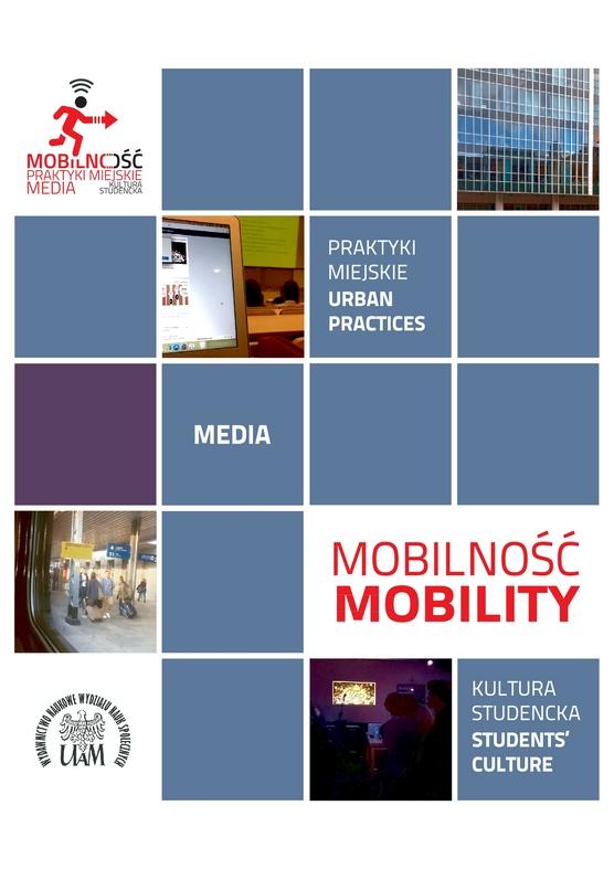 Mobilność: media, praktyki miejskie i kultura studencka