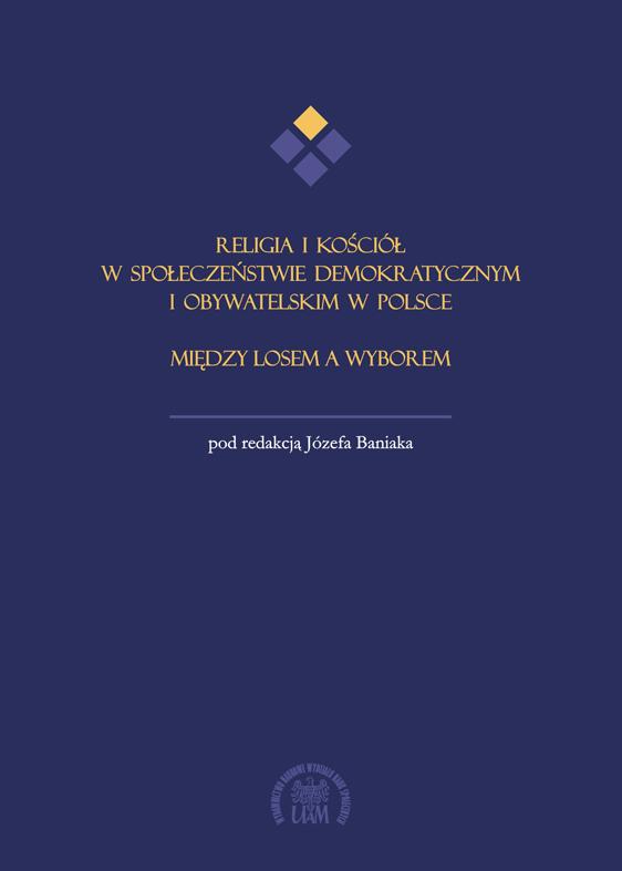 Religia i kościół w społeczeństwie demokratycznym i obywatelskim w Polsce