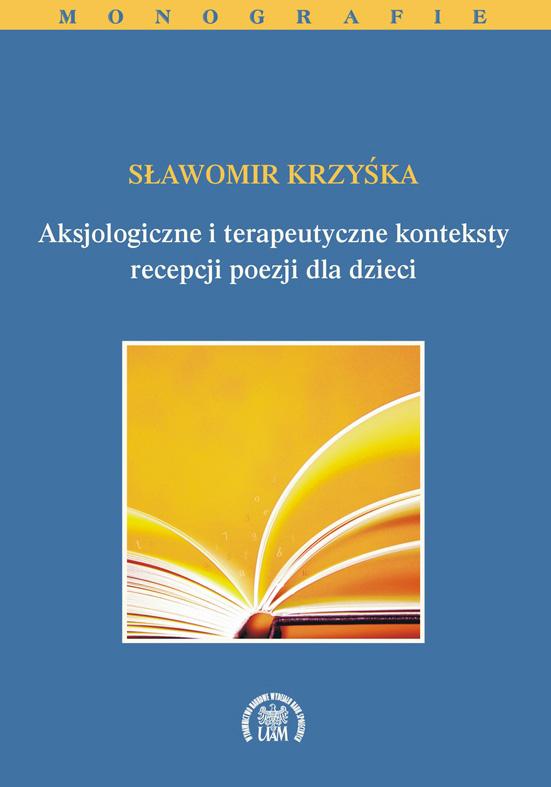 Aksjologiczne i terapeutyczne konteksty recepcji poezji dla dzieci
