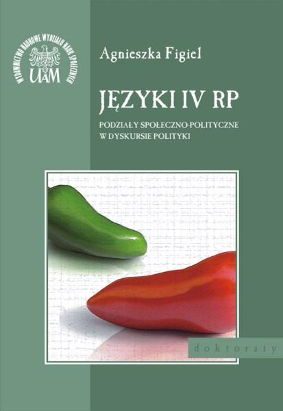 Języki IV RP Podziały społeczno-polityczne w dyskusji politycznej