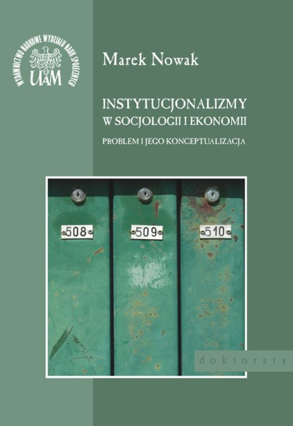 Instytucjonalizmy w socjologii ekonomii Problem i jego konceptualizacja