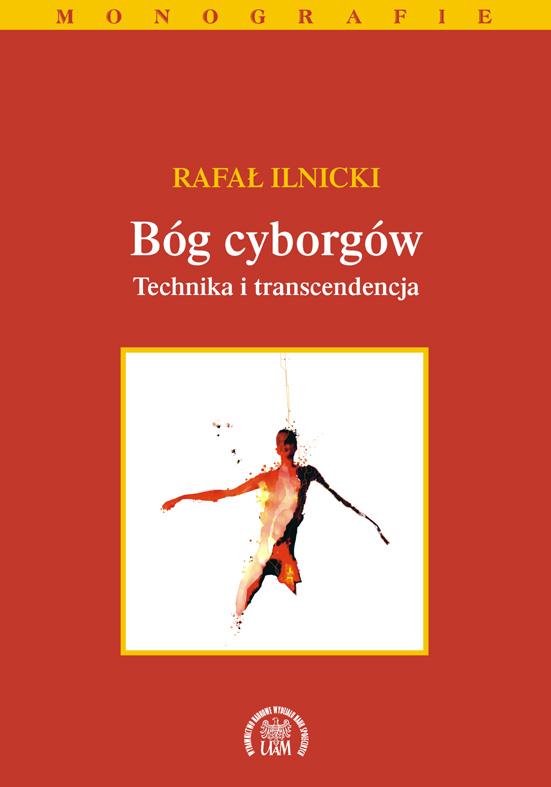 Bóg cyborgów. Technika i transcendencja